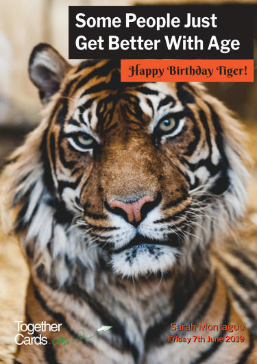 A birthday card showing a tiger saying that some people get better with age