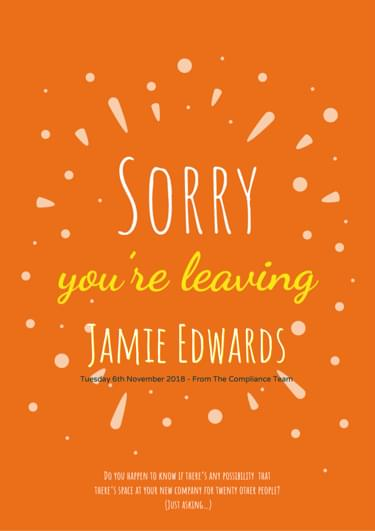 A leaving card showing an orange background with text saying sorry you are leaving